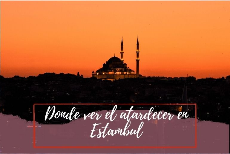 Donde ver el atardecer en Estambul - Pasaporte a la Tierra
