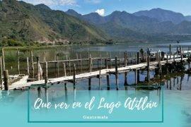 Que ver en Lago Atitlán - Pasaporte a la tierra
