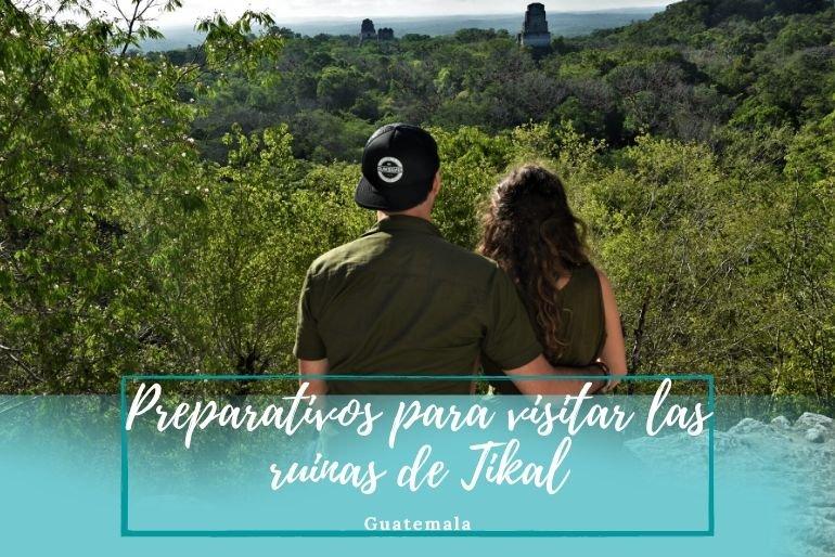 Preparativos para Tikal - Pasaporte a la tierra