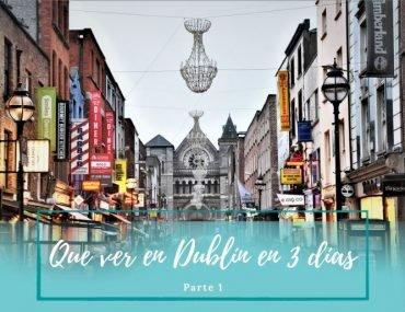 Que ver en Dublín en 3 días - Pasaporte a la tierra