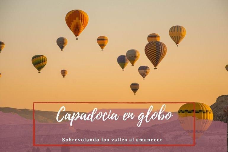 Capadocia en globo - Pasaporte a la Tierra
