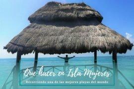 Visitar Isla Mujeres - Pasaporte a la Tierra