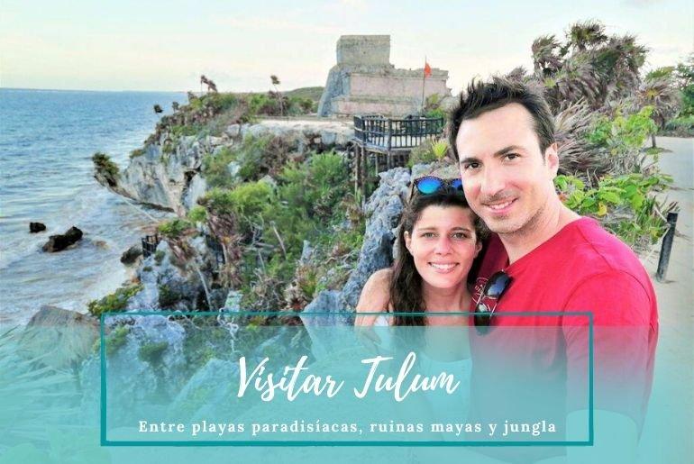 Visitar Tulum - Pasaporte a la Tierra