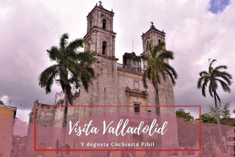 Valladolid y cochinita Pibil - Pasaporte a la Tierra