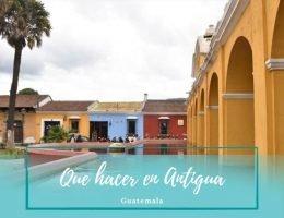 Que hacer en Antigua Guatemala - Pasaporte a la Tierra