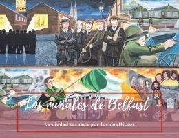 Los Murales de Belfast - Pasaporte a la tierra
