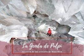 La Geoda de Pulpí - Pasaporte a la Tierra