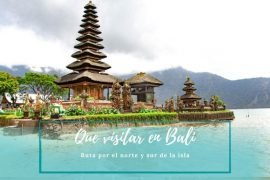 Que visitar en Bali - Pasaporte a la Tierra