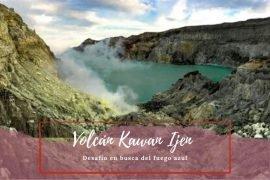 Volcán Ijen fuego azul - Pasaporte a La Tierra