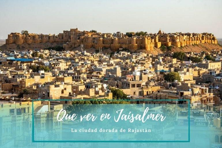 Que ver en Jaisalmer India- Pasaporte a la Tierra