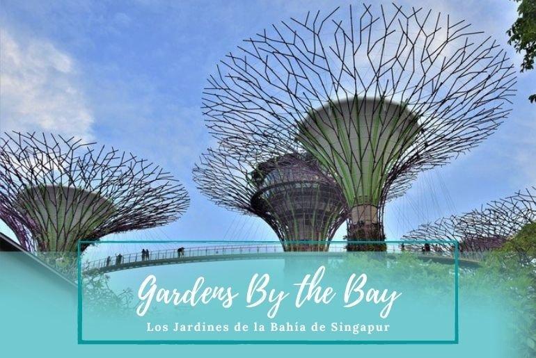 Gardens By the Bay - Pasaporte a la Tierra