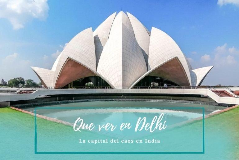 Que ver en Delhi - Pasaporte a la Tierra